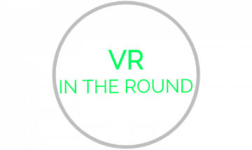 VR in the Round